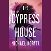 The Cypress House | [Michael Koryta]