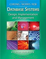 Database Systems: Design, Implementation and Management, 9th Edition Front Cover