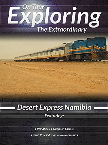 On Tour Exploring the Extraordinary Desert Express Namibia