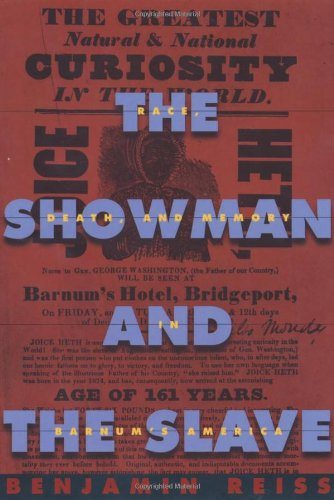 The Showman and the Slave: Race, Death, and Memory in...