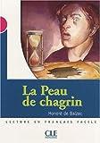 La Peau de Chagrin (Lecture En Francais Facile: Niveau 3)