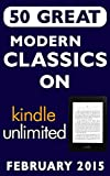 50 Great Modern Classics on Kindle Unlimited (February 2015) (English Edition)