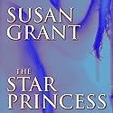 The Star Princess Hörbuch von Susan Grant Gesprochen von: Vanessa Hart