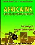 Africains, Refusez de Rester Pauvres!...