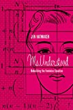 img - for Ms. Understood: Rebuilding the Feminine Equation book / textbook / text book