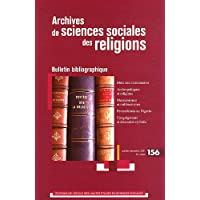 Archives de sciences sociales des religions, N° 156, Octobre-déce : Bulletin bibliographique