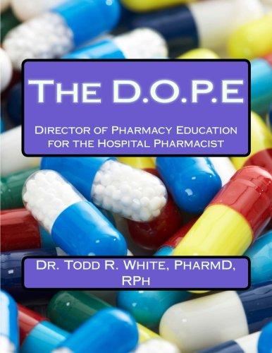 The D.O.P.E: Director of Pharmacy Education for the Hospital Pharmacist