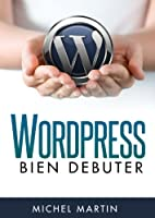 WordPress, bien d�buter