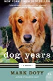 Dog Years: A Memoir (P.S.) (0061171018) by Doty, Mark