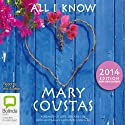 All I Know: A Memoir of Love, Loss, and Life Audiobook by Mary Coustas Narrated by Mary Coustas
