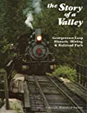 img - for The Story Of A Valley: Georgetown Loop Historic Mining and Railroad Park book / textbook / text book