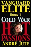 img - for VANGUARD ELITE (COLD WAR, HOT PASSIONS, #1) book / textbook / text book