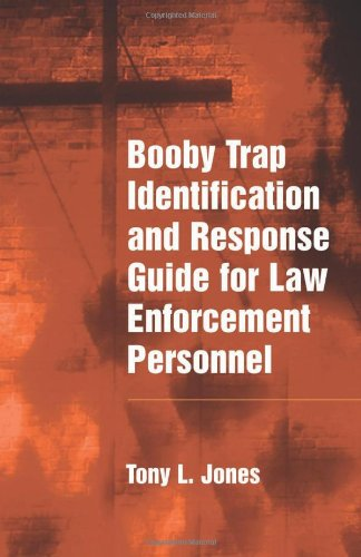 Booby Trap Identification and Response for Law Enforcement Personnel