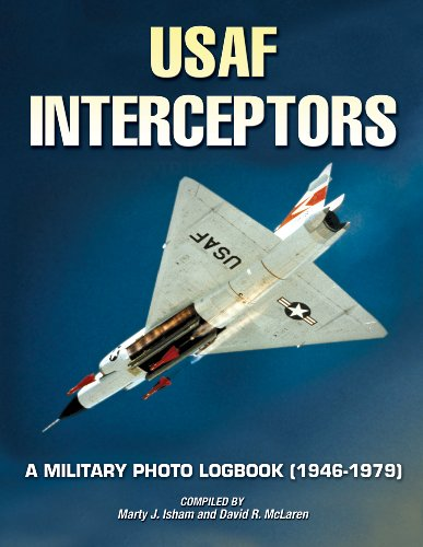 Image of U.S. Air Force Interceptors: A Military Photo Logbook 1946-1979