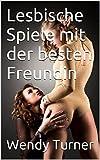 Lesbische Spiele mit der besten Freundin (German Edition)