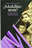 img - for  Maldito seas! : el libro de las maldiciones book / textbook / text book