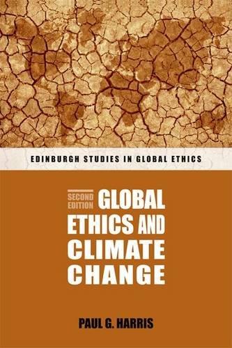Global Ethics and Climate Change (Edinburgh Studies in Global Ethics EUP)