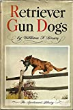 img - for Retriever Gun Dogs History, Breed Standards and Training Upland Game and Waterfowl Specialists book / textbook / text book