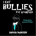 I Eat Bullies for Breakfast | David Hunter