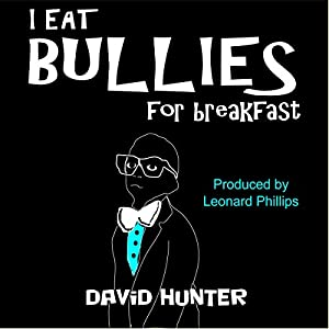 I Eat Bullies for Breakfast Audiobook