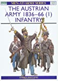 The Austrian Army 1836-66 (1): Infantry (Men-at-Arms) (v. 1) (1855328011) by Darko Pavlovic
