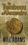 echange, troc Will Adams - Le Tombeau d'Alexandre