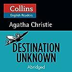 Destination Unknown: B2 (Collins Agatha Christie ELT Readers) | Agatha Christie