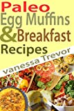 Paleo Egg Muffins & Breakfast Recipes