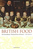 img - for British Food: An Extraordinary Thousand Years of History (Arts and Traditions of the Table: Perspectives on Culinary History) book / textbook / text book