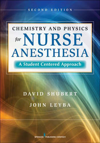 Chemistry and Physics for Nurse Anesthesia: A Student...
