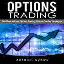 Options Trading: 2 Manuscripts: Options Trading, Options Trading Strategies Audiobook by Jordon Sykes Narrated by Nathan W. Wood