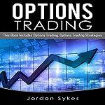 Options Trading: 2 Manuscripts: Options Trading, Options Trading Strategies | Jordon Sykes
