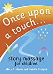 Once Upon a Touch...: Story Massage f...