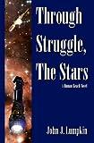 Through Struggle, the Stars (The Human Reach Book 1)