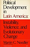 img - for Political Development in Latin America Instability, Violence, and Evolutionary Change book / textbook / text book