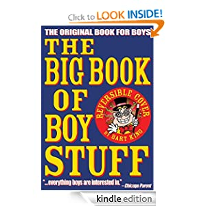 Kindle Book Bargains: The Big Book of Boy Stuff, by Bart King, Illustrations by Chris Sabatino. Publisher: Gibbs-Smith (September 1, 2005)