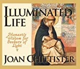 Image of Illuminated Life: Monastic Wisdom for Seekers of Light