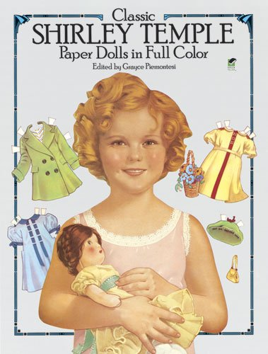 Classic Shirley Temple Paper Dolls in Full Colour (Dover Celebrity Paper Dolls)