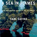 A Sea in Flames Audiobook by Carl Safina Narrated by John Allen Nelson