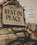 Rest in Peace: A History of American Cemeteries (People's History)