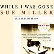 While I Was Gone | [Sue Miller]