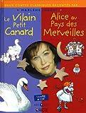 Le Vilain petit canard ; Alice au pays des merveilles (1CD audio)