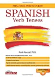 Spanish Verb Tenses: Fully Conjugated Verbs (Practice for Success)