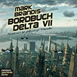 """Mark Brandis - Bordbuch Delta VII. H�rspiel. 1 CDvon """"Regina Schleheck"""""""
