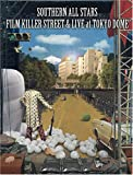 FILM KILLER STREET (Director's Cut) & LIVE at TOKYO DOME (通常版) [DVD]