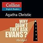 Why Didn't They Ask Evans?: B2 (Collins Agatha Christie ELT Readers) Hörbuch von Agatha Christie Gesprochen von: Jane Collingwood