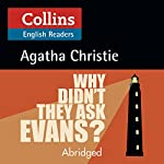 Why Didn't They Ask Evans?: B2 (Collins Agatha Christie ELT Readers) | Agatha Christie