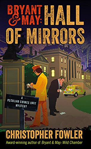 Bryant & May Hall of Mirrors A Peculiar Crimes Unit Mystery [Fowler, Christopher] (Tapa Dura)