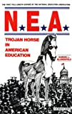 cover of NEA: Trojan Horse in American Education