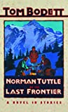 Norman Tuttle on the Last Frontier (Tom Bodett Adventure Series)